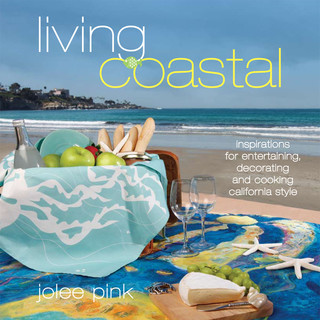 Living Coastal: Inspirations for Entertaining Decorating and Cooking Cookbook